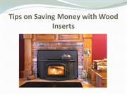 Tips on Saving Money with Wood Inserts