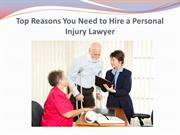 Top Reasons You Need to Hire a Personal Injury Lawyer