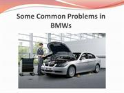 Some Common Problems in BMWs