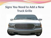 Signs You Need to Add a New Truck Grille