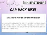 Car Rack Bikes for easy transportation of a bike - Bike Fastener