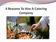 4 Reasons To Hire A Catering Company