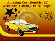 Amazing Cost Benefits Of Window Tinting In Raleigh