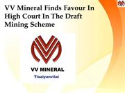 VV Mineral Finds Favour In High Court In The Draft Mining Scheme