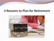 3 Reasons to Plan for Retirement