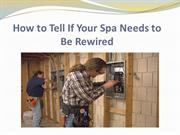 How to Tell If Your Spa Needs to Be Rewired