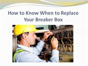 How to Know When to Replace Your Breaker Box