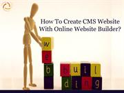 How To Create CMS Website With Online Website Builder?