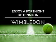 Enjoy a fortnight of tennis in Wimbledon