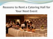 Reasons to Rent a Catering Hall for Your Next Event