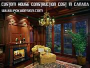 Custom House Construction Cost in Canada