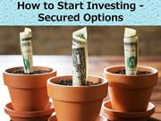 How to Start Investing - Secured Options