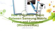 How to Transfer Music Between Samsung Mobile Phone and Computer (Windo