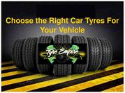 Choose the Right Car Tyres For Your Vehicle