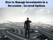How to Manage Investments in a Recession - Secured Options