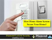 How Home Alarm System Secure Your Home