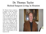 Dr. Thomas Taylor Retired Surgeon Living in Houston