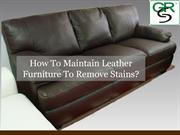 How To Maintain Leather Furniture To Remove Stains?