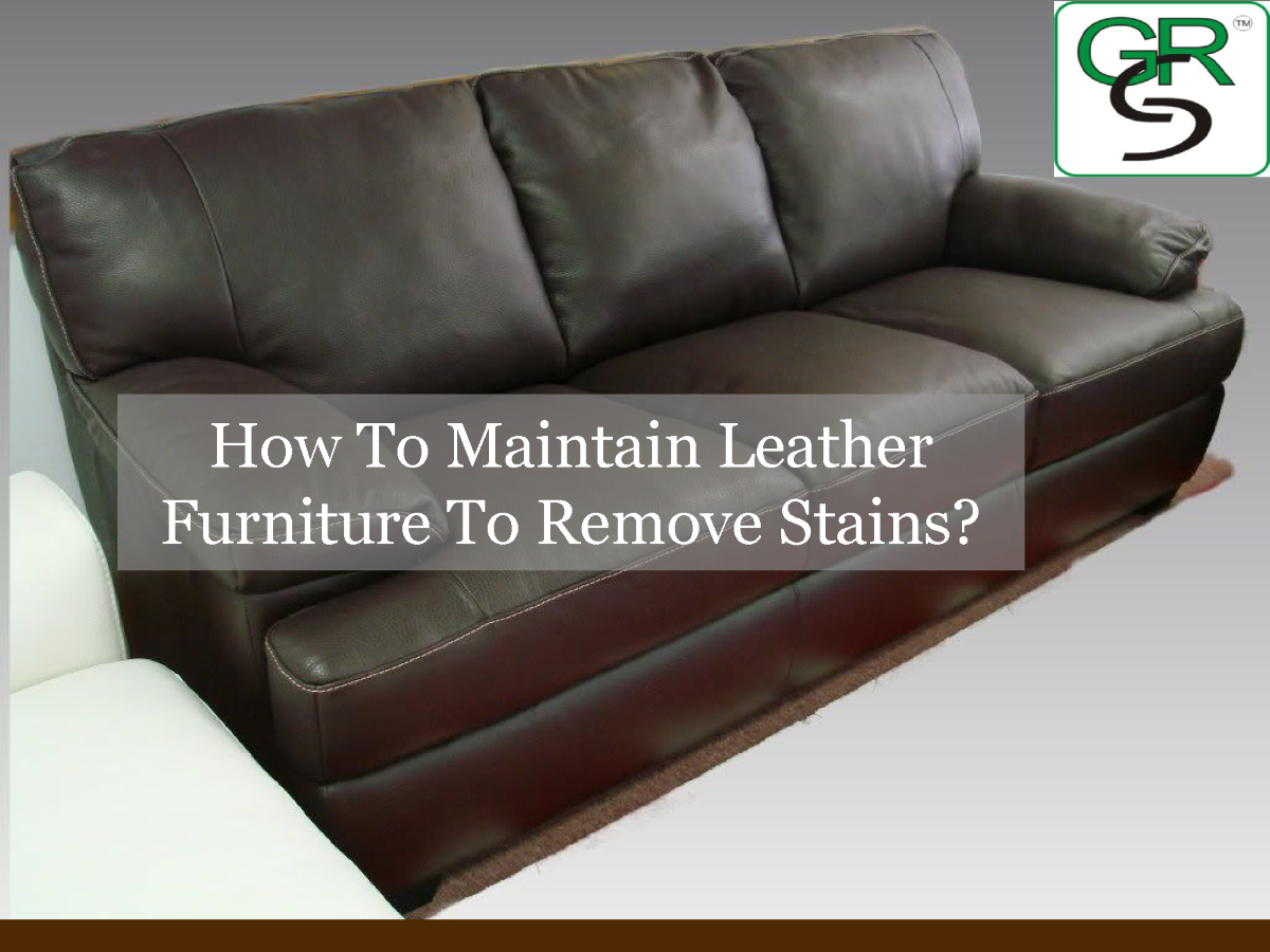 How To Maintain Leather Furniture To Remove Stains