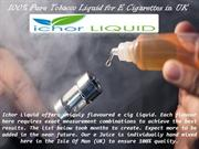 100% Pure Tobacco Free E-Liquid by Ichor Liquid