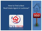 How to Finda Best Real Estate Agent in Lucknow ?