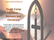 Youth Camp Christian - Romans and Christians