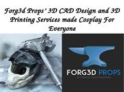 Forg3d-Props-3D-CAD-Design-and-3D-Printing-Services-made-Cosplay-For-E