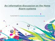 Home Alarm System- Maximize your security measures