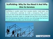 Scaffolding- Why Do You Need It And Why Hire Its Services