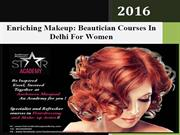 Enriching Makeup-Beautician Courses In Delhi For This Women