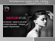 Hairstyling Courses Academy in Delhi-A Building Professional Career To
