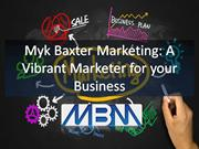 Myk Baxter Marketing - A Complete Solution for Your Online Marketing N