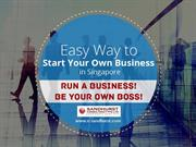 An Ultimate Guide to Start Your Own Business in Singapore