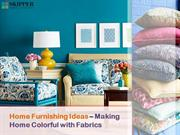 Make your home beautiful with Colorful Fabrics