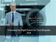 Choosing the Right Fabric for Your Bespoke Suit