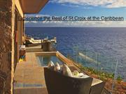 Visit the amazing St Croix beaches and stay at the stunning resorts