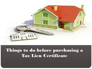 Things to do before purchasing a  Tax Lien Certificate