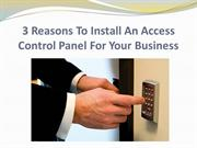 3 Reasons To Install An Access Control Panel