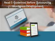 Read 5 Guidelines before Outsourcing WordPress Development