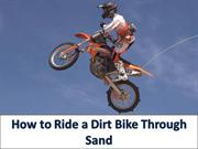 How to Ride a Dirt Bike Through Sand