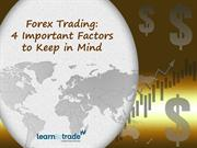 Forex Trading 4 Important Factors to Be Kept In Mind