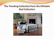 The Trending Collection from the Hillsdale Bed Collection