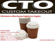 Wholesale coffee sleeves Cups in Los Angeles