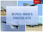 In Pics India's Fighter Jets