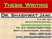 THESIS WRITING BY DR SHASHWAT JANI