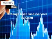 Exchange Trade Funds Services By Asxetf