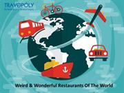 Weird & Wonderful Restaurants Of The World
