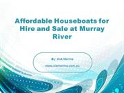 Affordable Houseboats for Hire and Sale at Murray River