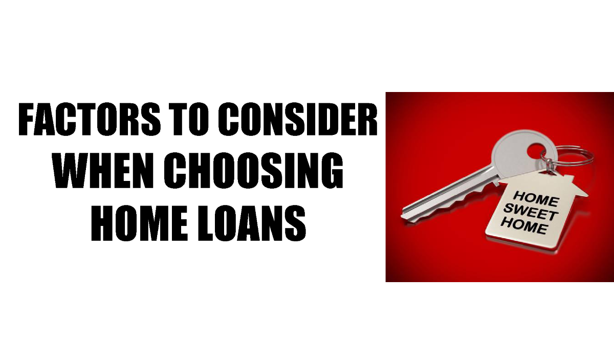 Factors to Consider when Choosing Home Loans |authorSTREAM