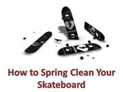 How to Spring Clean Your Skateboard